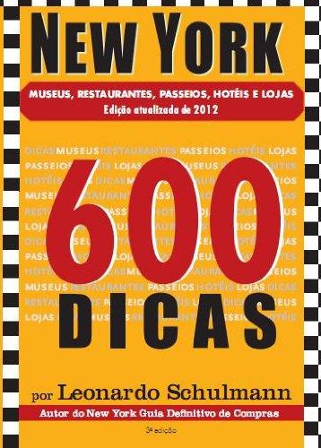 NEW YORK EM 600 DICAS (Portuguese Edition) por LEONARDO SCHULMANN