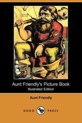 Aunt Friendly's Picture Book (Illustrated Edition) (Dodo Press)