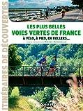 Les plus belles voies vertes de France, à vélo, à pied, en rollers ...
