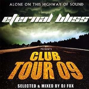 Eternal Bliss : Club Tour 09 [Import belge]