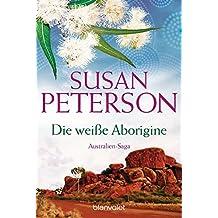 Die weiße Aborigine: Australienroman