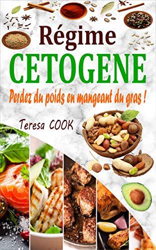 Couverture du livre Régime Cétogène: Perdez du poids en mangeant du gras ! Plan de repas de 28 jours pour transformez votre corps en une machine à brûler les graisses -Grand Livre de l'Alimentation Cétogène -Régime Keto