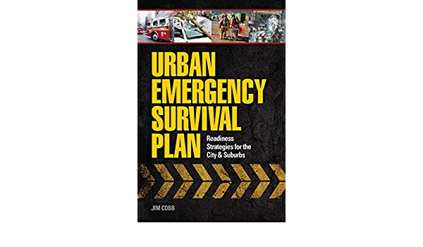 Readiness Strategies for the City and Suburbs Urban Emergency Survival Plan