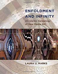 Enfoldment and Infinity: An Islamic Genealogy of New Media Art (Leonardo Book Series) by Laura U. Marks (2010-08-13)