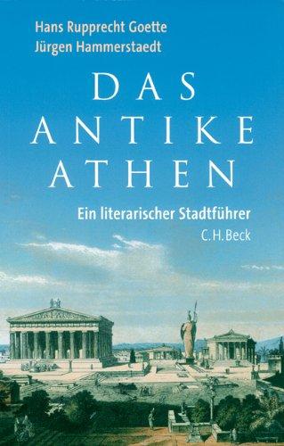 Athen Akropolis (Das antike Athen: Ein literarischer Stadtführer)