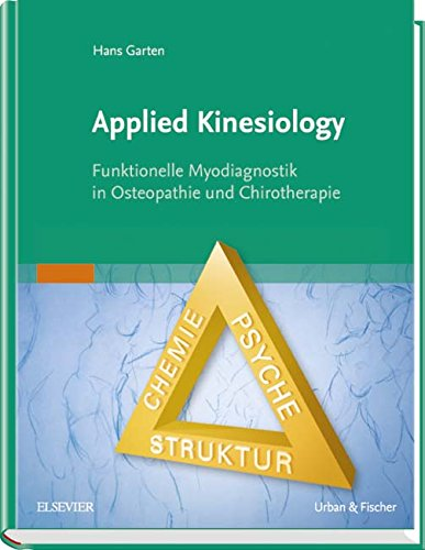 Applied Kinesiology: Funktionelle Myodiagnostik in Osteopathie und Chirotherapie