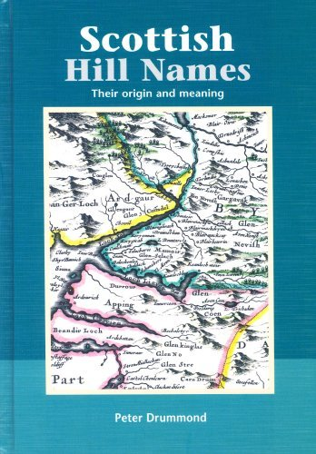 Scottish Hill Names: Their Origin and Meaning by Peter Drummond (2007-05-04)