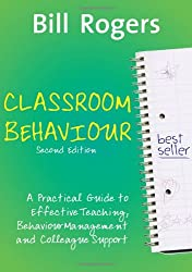 Classroom Behaviour. Second Edition: A Practical Guide to Effective Behaviour Management and Colleague Support