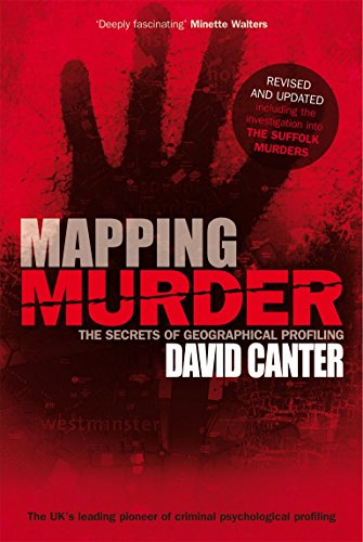 Mapping Murder: The Secrets of Geographical Profiling por David Canter