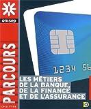 Telecharger Livres Les metiers de la banque de l assurance et de la finance (PDF,EPUB,MOBI) gratuits en Francaise
