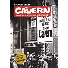 The Cavern: The Most Famous Club in the World by Spencer Leigh (2008-06-01)