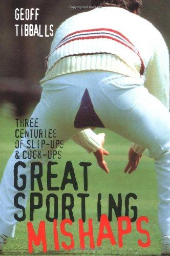 GREAT SPORTING MISHAPS por Geoff Tibballs
