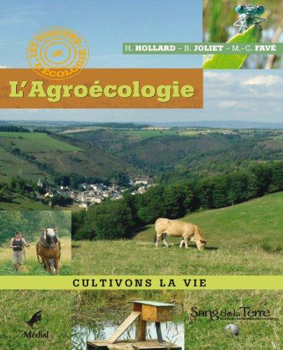 L'Agroécologie : Cultivons la vie par Hélène Hollard