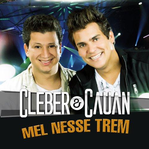Cleber & Cauan - Mel Nesse Trem Lyrics | Musixmatch