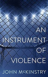 An Instrument of Violence