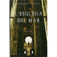 L'esglesia Del Mar / La Catedral Del Mar / Cathedral of the Sea