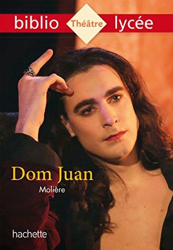 Bibliolycée - Dom Juan, Molière par Jean-Baptiste Molière (Poquelin dit)
