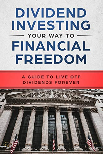 Dividend Investing Your Way to Financial Freedom: A Guide to Live Off Dividends Forever (English Edition)
