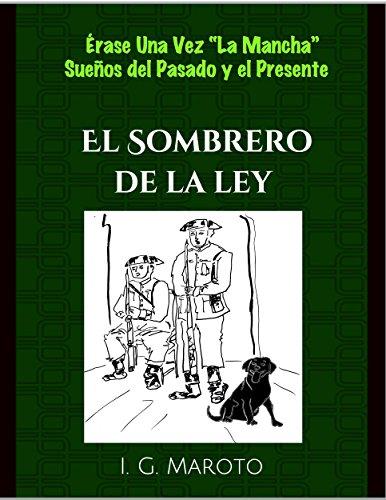 """El Sombrero de la Ley: Erase Una Vez """"La Mancha"""" Sueños del Pasado y el Presente"""