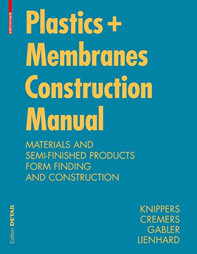 Construction Manual for Polymers + Membranes: Materials, Semi-finished Products, Form Finding, Design (DETAIL Construction Manuals) (English Edition)