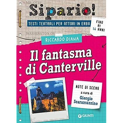 Il Fantasma Di Canterville. Testi Teatrali Per Attori In Erba