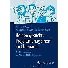 Helden gesucht: Projektmanagement im Ehrenamt: Mit Illustrationen von Werner Tiki Küstenmacher