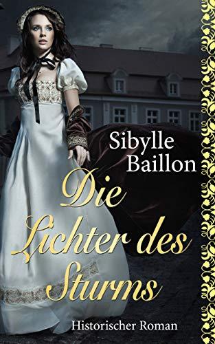 Die Lichter des Sturms: Historischer Roman (Die Sturm-Saga - Band 3) - Französisch Ein Licht