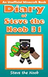 Diary of Steve the Noob 31 (An Unofficial Minecraft Book) (Diary of Steve the Noob Collection) (English Edition)