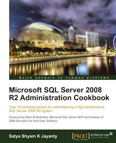 Microsoft SQL Server 2008 R2 Administration Cookbook by Satya Shyam K Jayanty (2011-05-24)