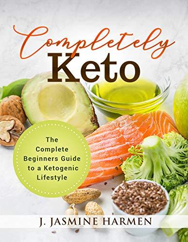 Como Descargar De Mejortorrent Completely Keto: The Complete Beginners Guide to a Ketogenic Lifestyle PDF