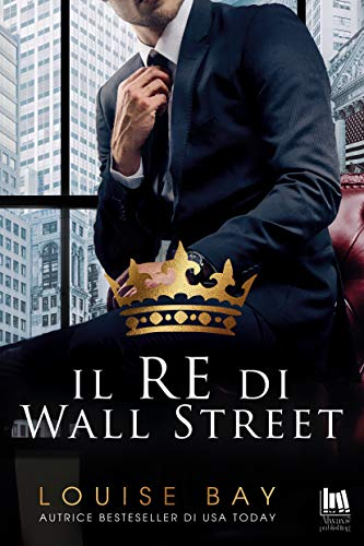 Il re di Wall Street (Royal Collection Vol. 1) (Italian Edition)