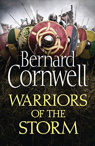 Warriors of the Storm (The Last Kingdom Series, Book 9) (English Edition) -