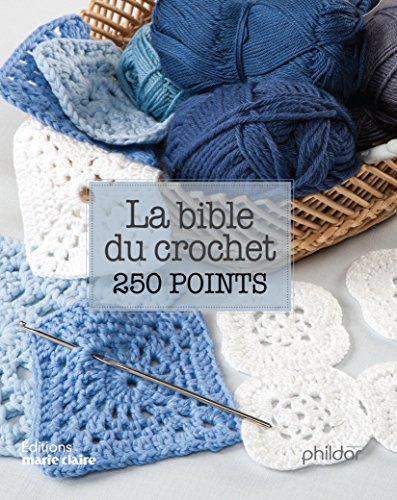 La bible du crochet en 250 points par Collectif