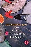 Der Gott der kleinen Dinge: Roman (Fischer Taschenbibliothek)