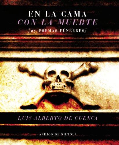 En la cama con la muerte [25 poemas fúnebres] por Luis Alberto de Cuenca