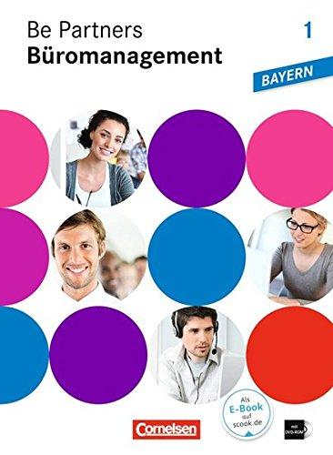 Be Partners - Büromanagement - Ausgabe Bayern: 1. Ausbildungsjahr: Lernfelder 1-6 - Fachkunde mit DVD-ROM