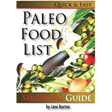 Paleo Food List: Paleo Food Shopping List for the Supermarket; Diet Grocery list of Vegetables, Meats, Fruits & Pantry Foods: Volume 2 (Paleo Diet: ... People - The Caveman Diet Food List Guide)