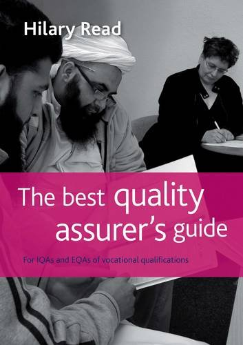 The Best Quality Assurer's Guide: For IQAs and EQAs of