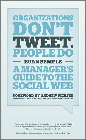 Portada del libro Organizations Don't Tweet, People Do: A Manager's Guide to the Social Web by Andrew McAfee (Foreword), Euan Semple (3-Feb-2012) Hardcover