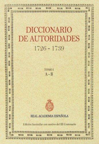 Diccionario De Autoridades, 1726-1739 - Tomo I (Facsimiles De Edic. Unicas)