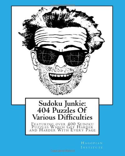 Sudoku Junkie: 404 Puzzles of Various Difficulties