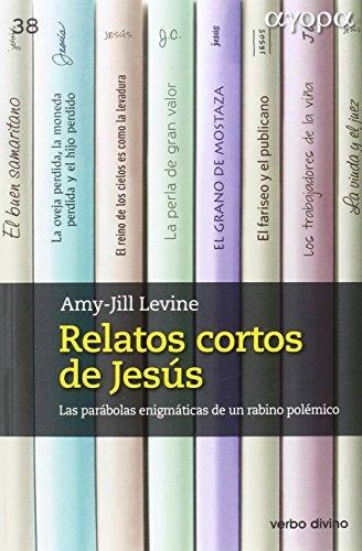 RELATOS CORTOS DE JESÚS (Ágora) por AMY-JILL LEVINE