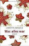 Annette Mingels: Was alles war