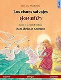 Los cisnes salvajes - ฝูงหงส์ป่า (español - tailandés): Libro bilingüe para niños basado en un cuento de hadas de Hans Christian Andersen (Sefa Libros ilustrados en dos idiomas)