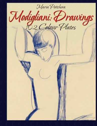 Modigliani: Drawings 102 Colour Plates por Maria Peitcheva