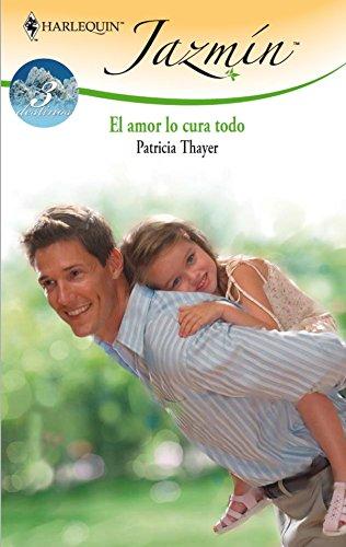 El amor lo cura todo: Tres destinos (3) (Miniserie Jazmín) por PATRICIA THAYER