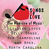Lillian Loves Silly Songs, Her Trampoline, and Apex, North Carolina