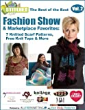 The Best of the East STITCHES Fashion Show & Marketplace Favorites: 7 Knitted Scarf Patterns, Free Knit Tops & More free eBook