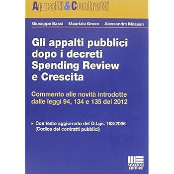 Gli Appalti Pubblici Dopo I Decreti Spending Review E Crescita