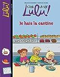 C'est la vie Lulu !, Tome 26 : Je hais la cantine